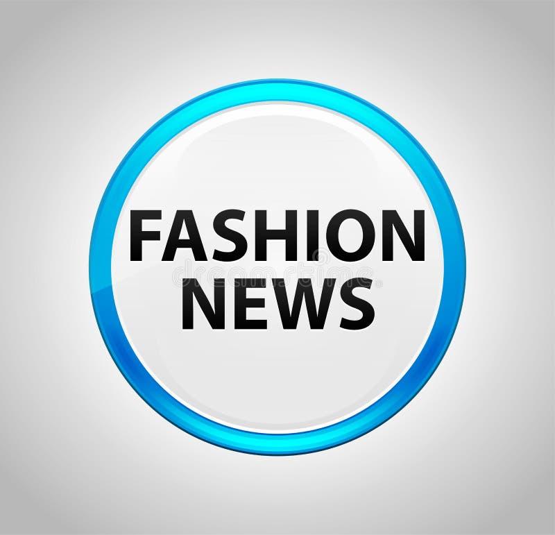 Ειδήσεις μόδας γύρω από το μπλε κουμπί ώθησης ελεύθερη απεικόνιση δικαιώματος