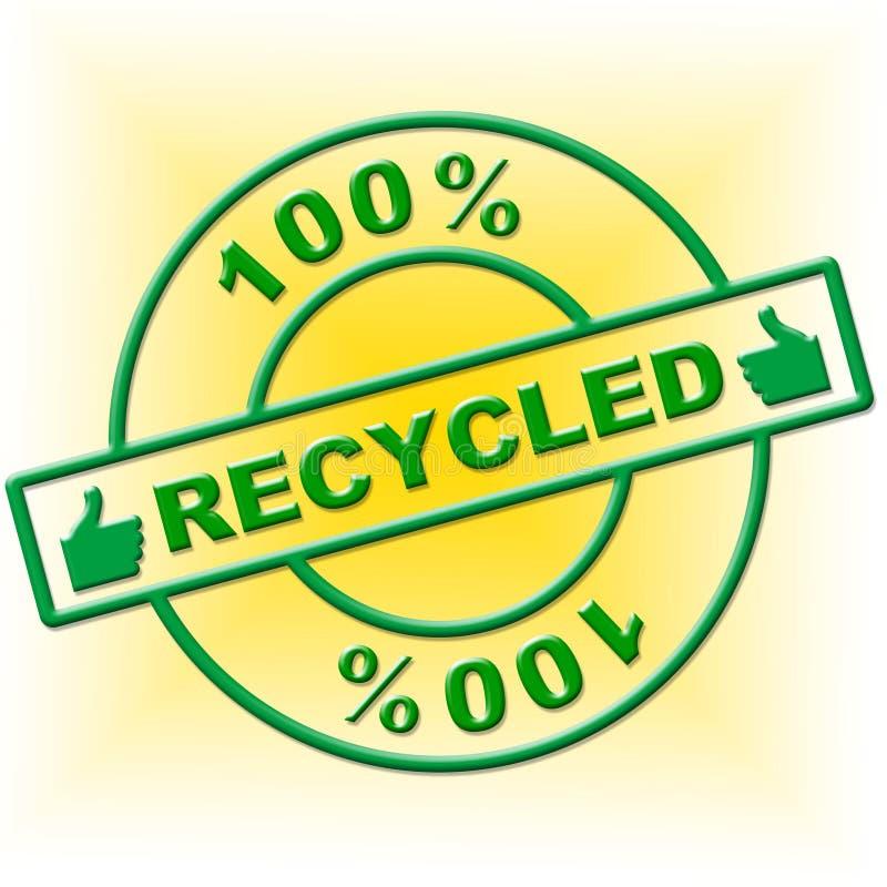 Εκατό τοις εκατό που ανακυκλώνονται δείχνουν ότι πηγαίνετε πράσινος και απόλυτος ελεύθερη απεικόνιση δικαιώματος
