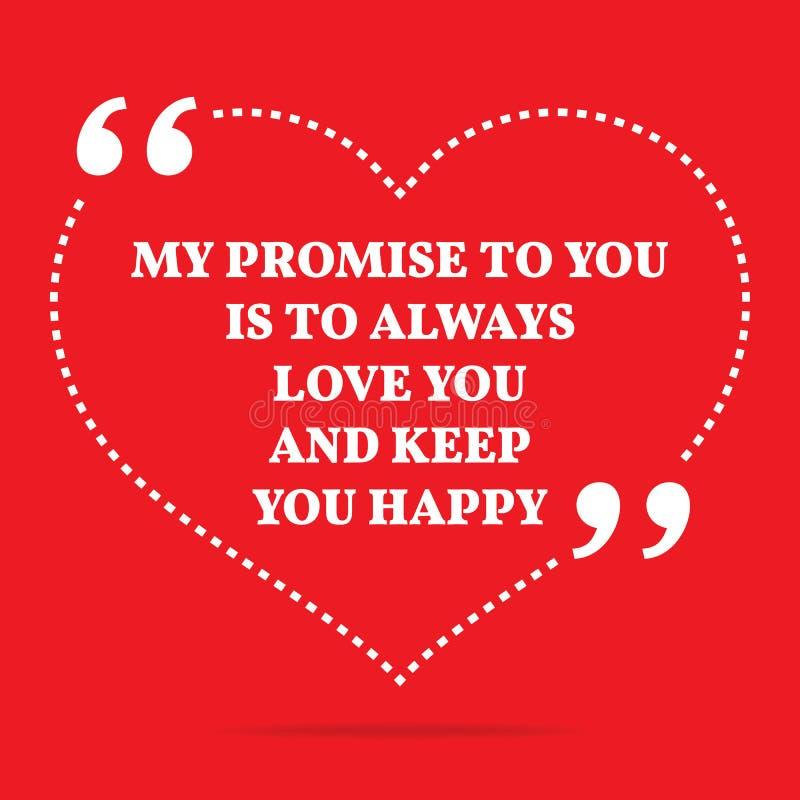 Εμπνευσμένο απόσπασμα αγάπης Η υπόσχεσή μου σε σας είναι να αγαπήσει πάντα yo απεικόνιση αποθεμάτων
