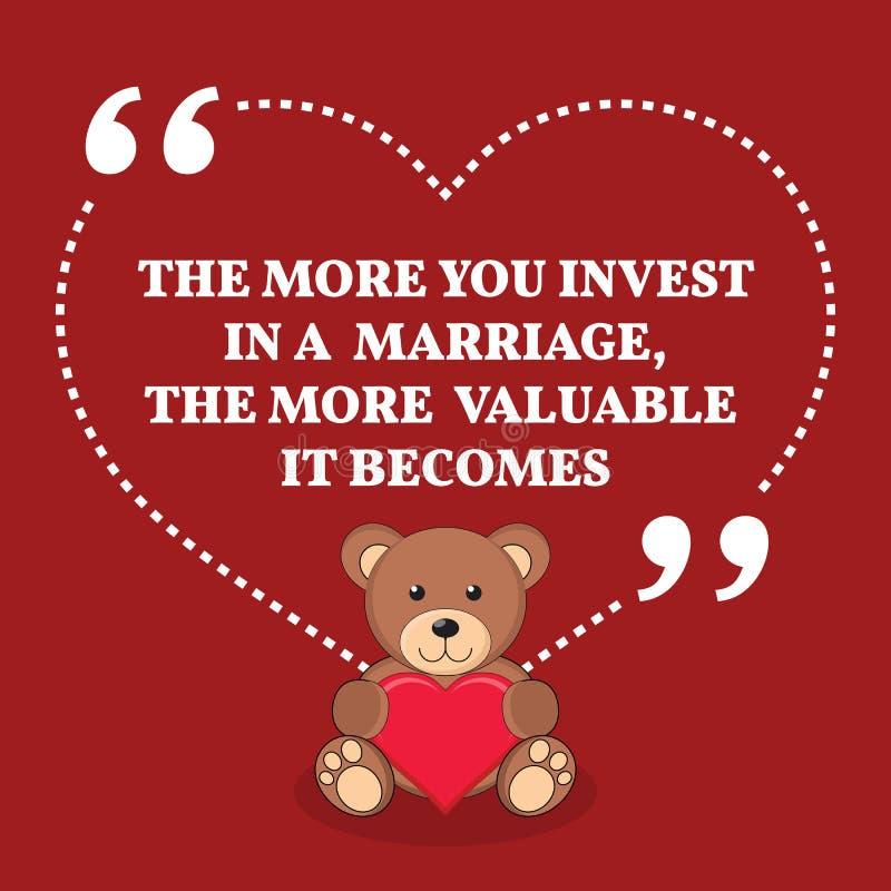 Εμπνευσμένο απόσπασμα γάμου αγάπης Περισσότερο επενδύετε σε ένα marr ελεύθερη απεικόνιση δικαιώματος