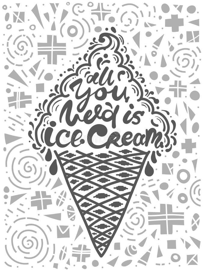 Εννοιολογική τέχνη του παγωτού Αναφέρει όλων ` που χρειάζεστε είστε παγωτό ` Διανυσματική απεικόνιση της φράσης εγγραφής Αφίσα κα διανυσματική απεικόνιση