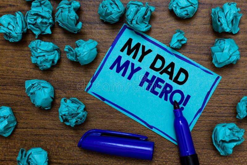 Εννοιολογικό χέρι που γράφει παρουσιάζοντας στον μπαμπά μου ήρωα μου Θαυμασμός επίδειξης επιχειρησιακών φωτογραφιών για το compli στοκ εικόνες