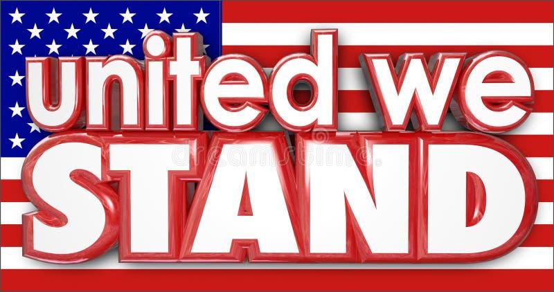 Ενωμένοι στεκόμαστε τη αμερικανική σημαία ΗΠΑ που κολλά μαζί την ισχυρή υπερηφάνεια απεικόνιση αποθεμάτων