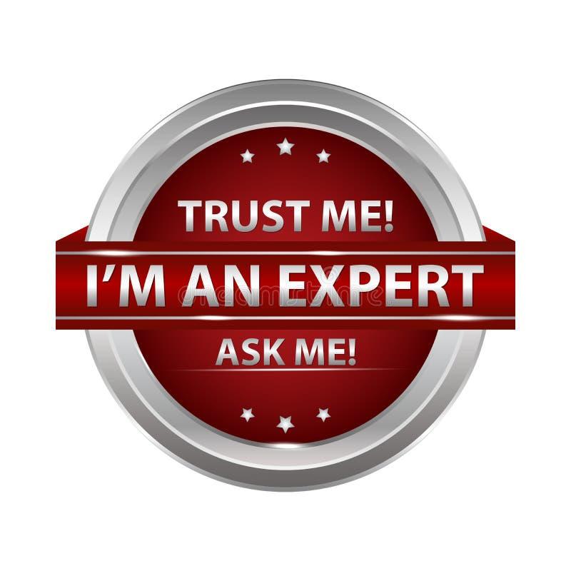 Επιχειρησιακή ετικέτα - με εμπιστευθείτε! Ι ` μ ένας εμπειρογνώμονας διανυσματική απεικόνιση