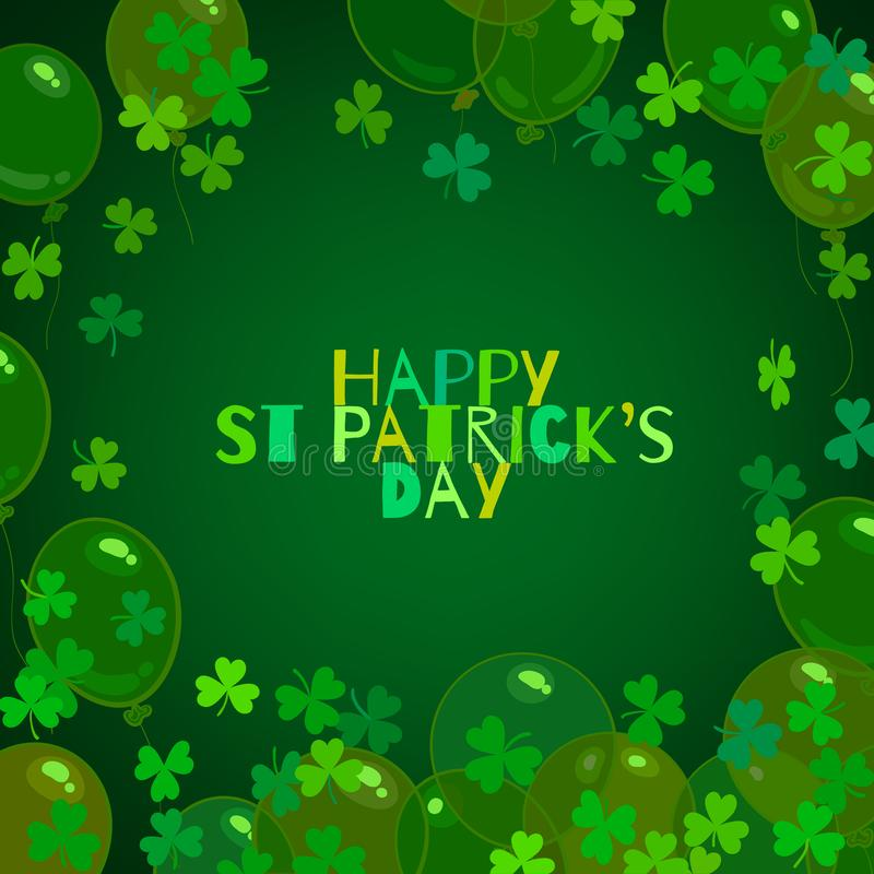 Ευτυχές κείμενο ημέρας του ST Patricks, μπαλόνια, φύλλα τριφυλλιού τριφυλλιών στο σκούρο πράσινο υπόβαθρο επίσης corel σύρετε το  απεικόνιση αποθεμάτων