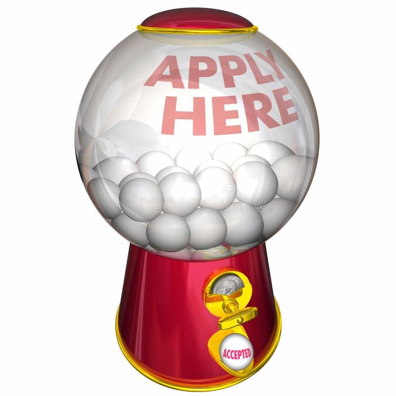 Εφαρμόστε την εδώ εγκεκριμένη έγκριση εργασίας μηχανών Gumball απεικόνιση αποθεμάτων