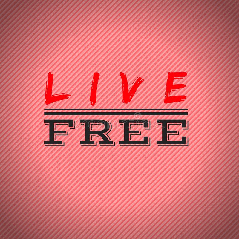 Ζήστε ελεύθερος απόσπασμα Καλύτερα εμπνευσμένα και κινητήρια αποσπάσματα διανυσματική απεικόνιση