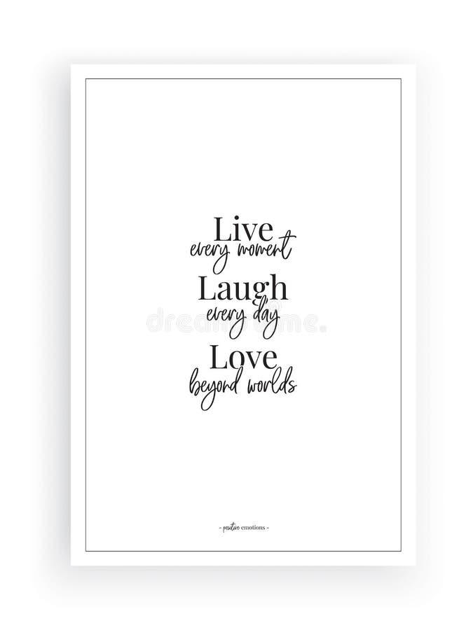 Ζήστε κάθε στιγμή, γέλιο κάθε μέρα, αγάπη πέρα από τους κόσμους, διατυπώνοντας το διάνυσμα σχεδίου, εγγραφή, decals τοίχων, εργασ διανυσματική απεικόνιση