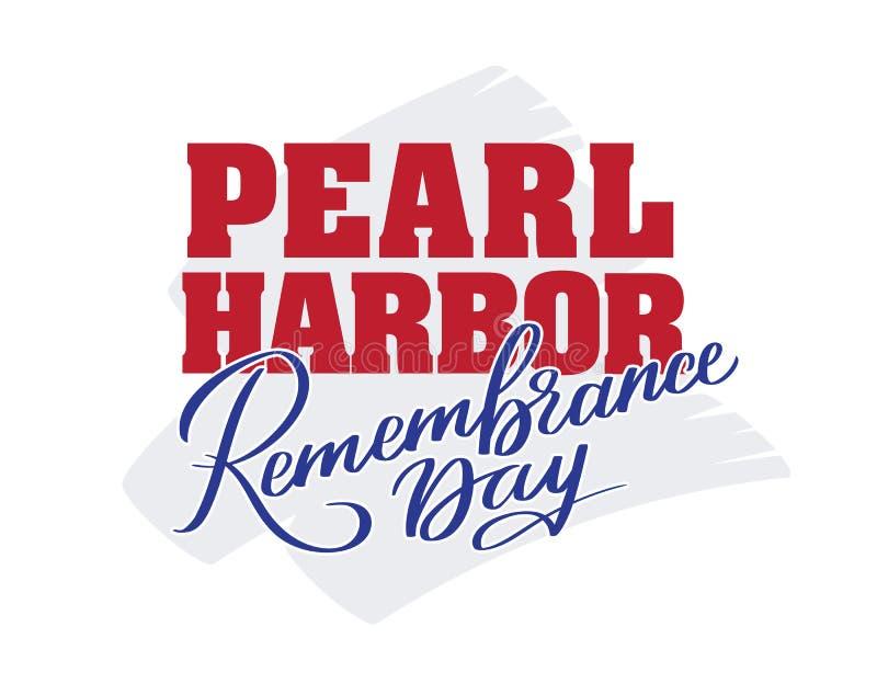 Ημέρα ενθύμησης Pearl Harbor - χειρόγραφο κείμενο, λέξεις, τυπογραφία, καλλιγραφία, εγγραφή στοκ εικόνα