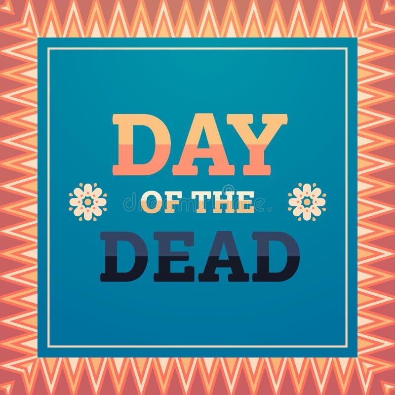 Ημέρα της νεκρής παραδοσιακής μεξικάνικης ευχετήριας κάρτας πρόσκλησης διακοσμήσεων κομμάτων διακοπών αποκριών dia de Los muertos διανυσματική απεικόνιση