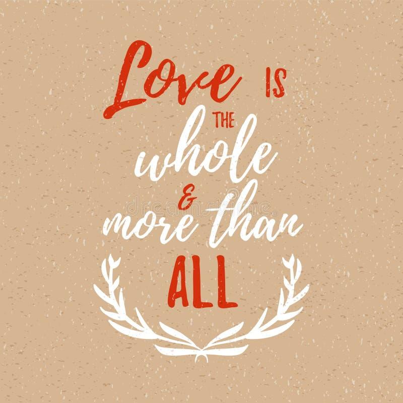 Η αγάπη είναι το σύνολο και περισσότερο από όλοι - εμπνευσμένο απόσπασμα, διανυσματική εγγραφή για την κάρτα και σχέδιο αφισών, κ απεικόνιση αποθεμάτων