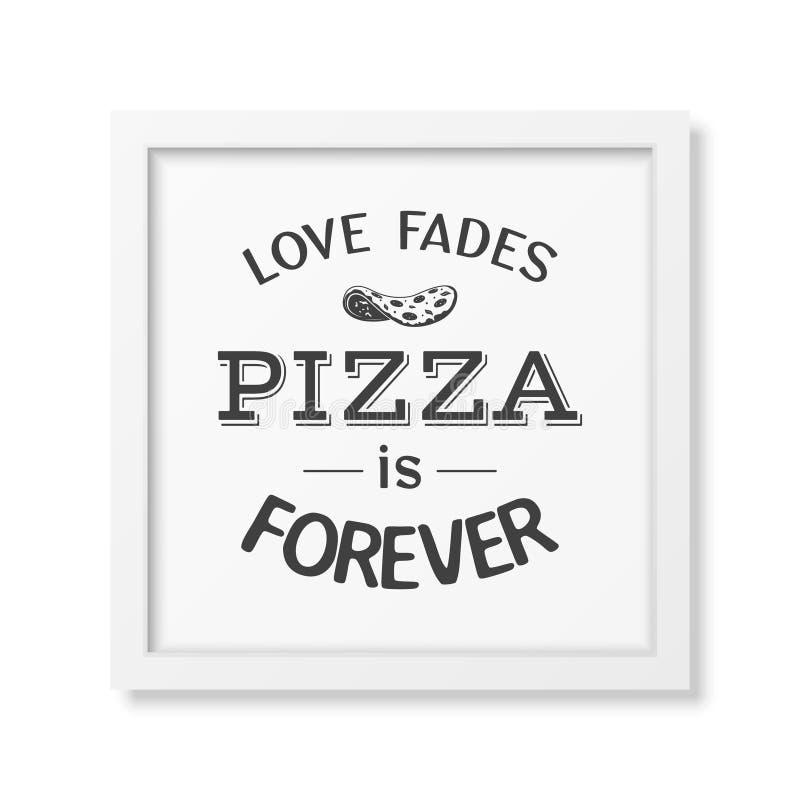 Η αγάπη εξασθενίζει την πίτσα είναι για πάντα - αναφέρετε το τυπογραφικό υπόβαθρο διανυσματική απεικόνιση