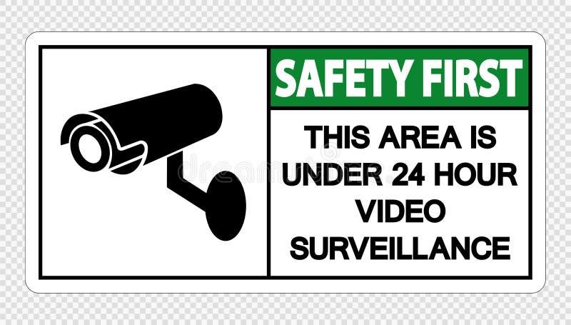 Η ασφάλεια πρώτα αυτή η περιοχή είναι κάτω από το τηλεοπτικό σημάδι επιτήρησης 24 ώρας στο διαφανές υπόβαθρο, διανυσματική απεικό απεικόνιση αποθεμάτων