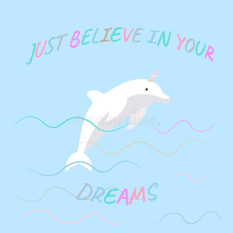 """Η διανυσματική απεικόνιση με τον δελφίνι-μονόκερο κινούμενων σχεδίων στη θάλασσα και η επιγραφή """"πιστεύουν ακριβώς στα όνειρά σας ελεύθερη απεικόνιση δικαιώματος"""