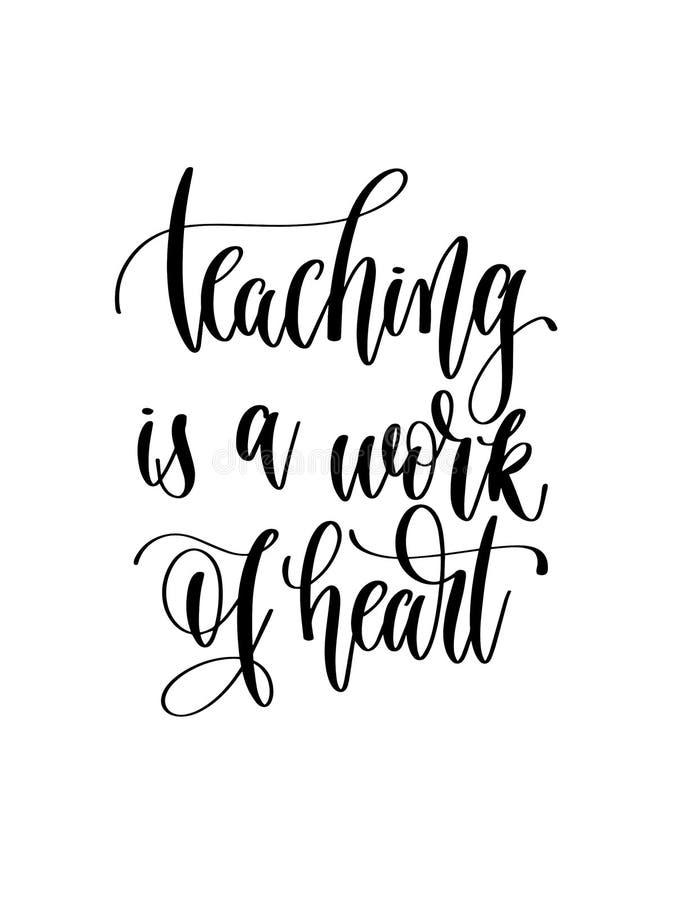Η διδασκαλία είναι μια εργασία της καρδιάς - δώστε το γράφοντας κείμενο επιγραφής ελεύθερη απεικόνιση δικαιώματος