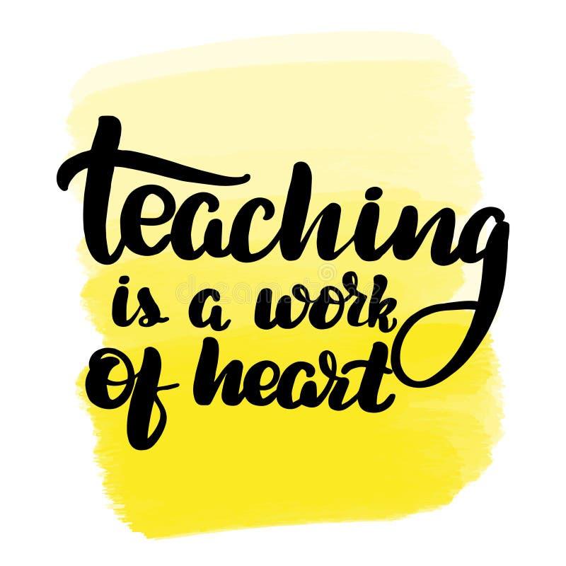 Η διδασκαλία είναι μια εργασία της καρδιάς διανυσματική απεικόνιση