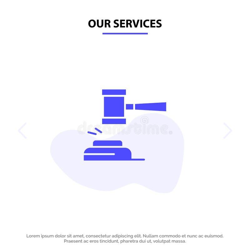 Η δράση υπηρεσιών μας, δημοπρασία, δικαστήριο, Gavel, σφυρί, δικαστής, νόμος, νομικό στερεό πρότυπο καρτών Ιστού εικονιδίων Glyph ελεύθερη απεικόνιση δικαιώματος