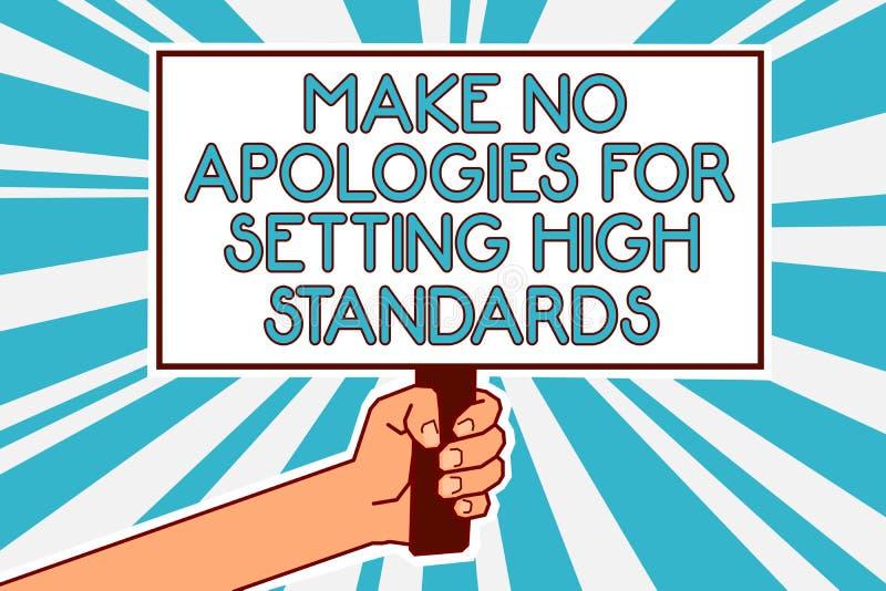 Η εννοιολογική παρουσίαση γραψίματος χεριών δεν ζητά καμία συγγνώμη για τον καθορισμό των υψηλών προτύπων Κείμενο επιχειρησιακών  στοκ φωτογραφία με δικαίωμα ελεύθερης χρήσης