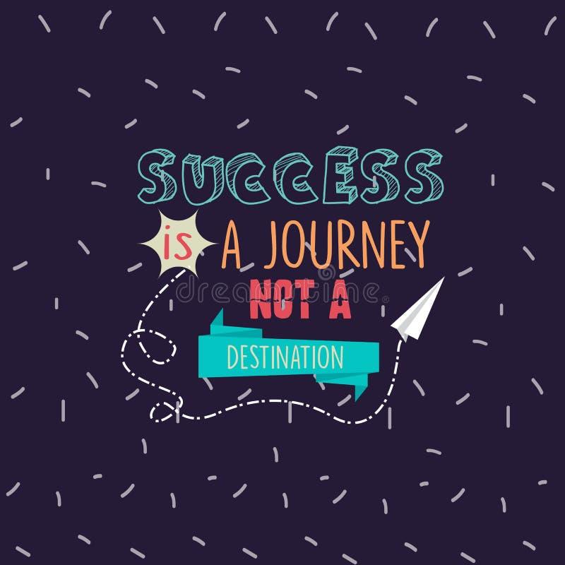 Η επιτυχία είναι ένα ταξίδι όχι που ένας προορισμός αναφέρει το κίνητρο ελεύθερη απεικόνιση δικαιώματος
