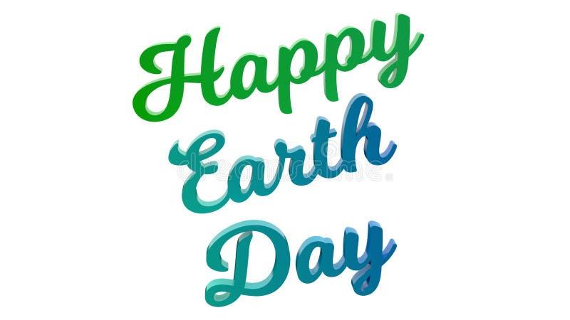 Η ευτυχής απεικόνιση κειμένων γήινης ημέρας καλλιγραφική τρισδιάστατη χρωμάτισε με τα ανοικτό πράσινο και χρώματα αερακιού απεικόνιση αποθεμάτων