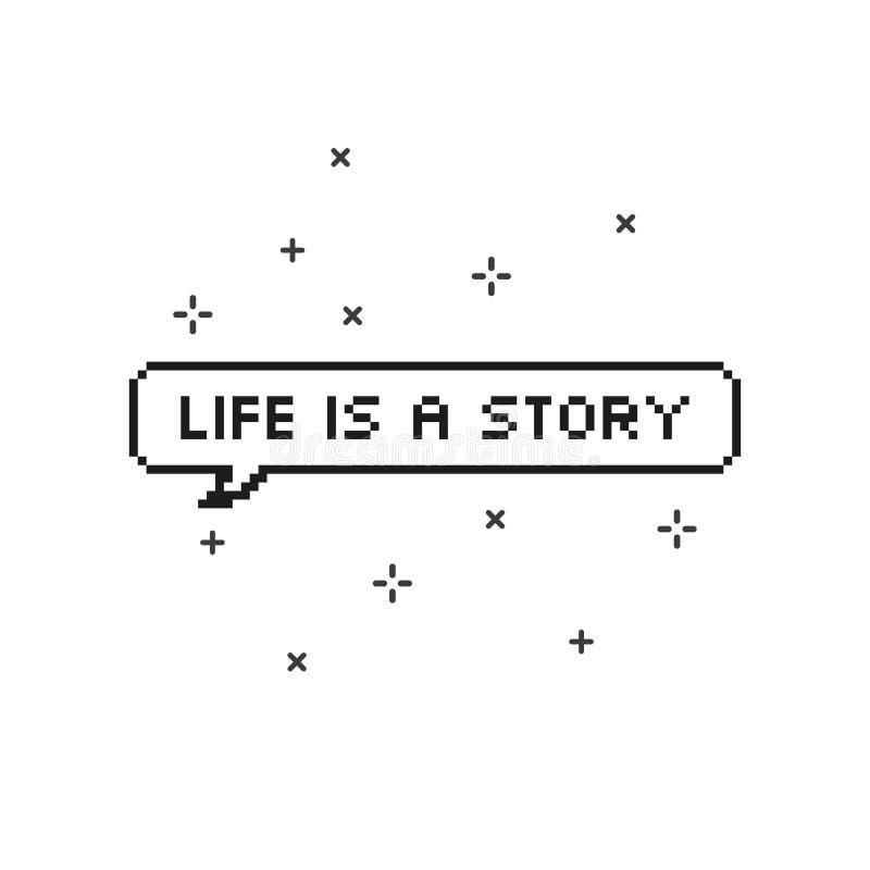 Η ζωή είναι μια ιστορία στην οκτάμπιτη τέχνη εικονοκυττάρου λεκτικών φυσαλίδων ελεύθερη απεικόνιση δικαιώματος