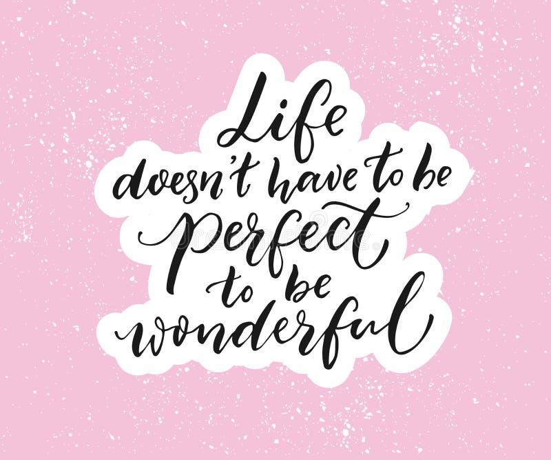 Η ζωή doesn ` τ πρέπει να είναι τέλεια για να είναι θαυμάσια Εμπνευσμένο απόσπασμα, τυπογραφία βουρτσών στο ρόδινο υπόβαθρο απεικόνιση αποθεμάτων