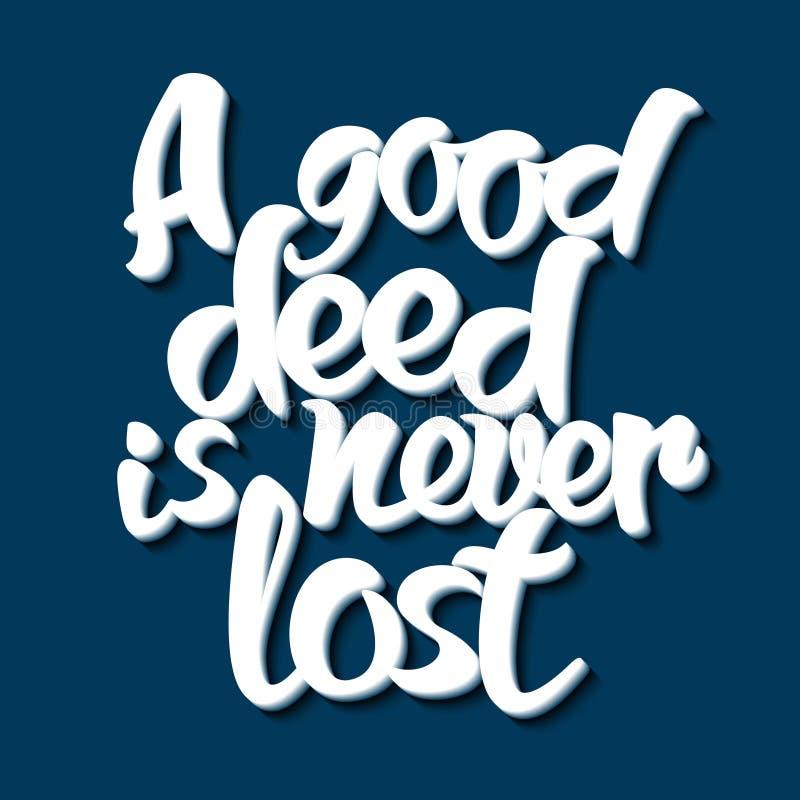 Η καλή πράξη παροιμίας Α δεν χάνεται ποτέ απεικόνιση αποθεμάτων