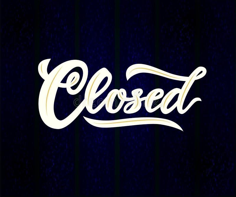 Η λέξη έκλεισε τη σύγχρονη εγγραφή καλλιγραφίας στο σκούρο μπλε υπόβαθρο απομονωμένος Άσπρο χρώμα διανυσματική απεικόνιση