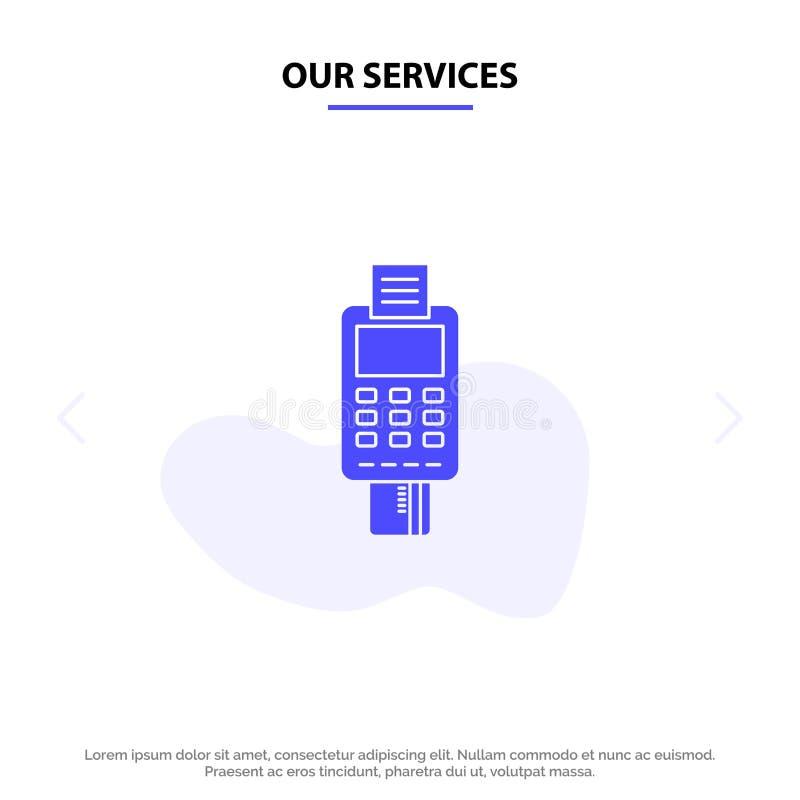 Η μηχανή υπηρεσιών μας, επιχείρηση, κάρτα, έλεγχος, πιστωτική κάρτα, μηχανή πιστωτικών καρτών, πληρωμή, στερεό Glyph πρότυπο καρτ διανυσματική απεικόνιση