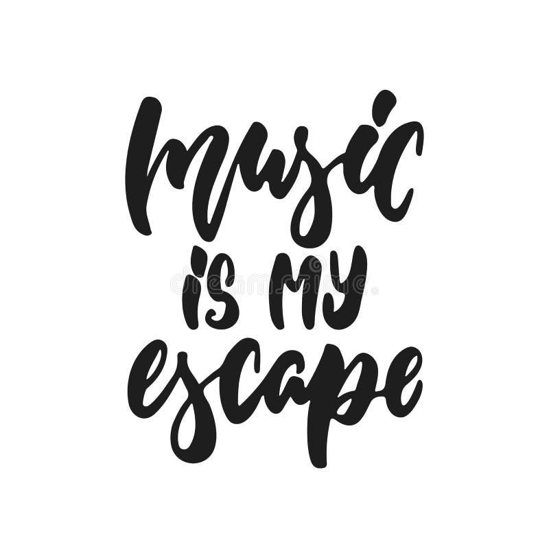 Η μουσική είναι η διαφυγή μου - συρμένο χέρι απόσπασμα εγγραφής που απομονώνεται στο άσπρο υπόβαθρο Διανυσματική απεικόνιση μελαν διανυσματική απεικόνιση