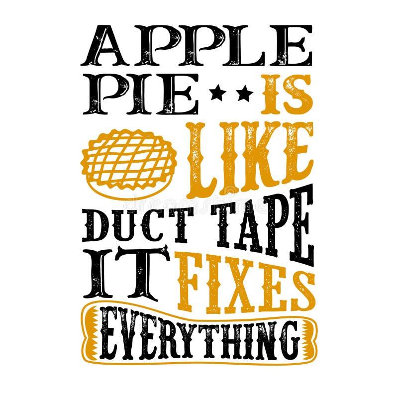 Η πίτα της Apple είναι όπως την ταινία αγωγών που καθορίζει όλα Αστείο απόσπασμα τροφίμων αγαθό για την τυπωμένη ύλη ελεύθερη απεικόνιση δικαιώματος