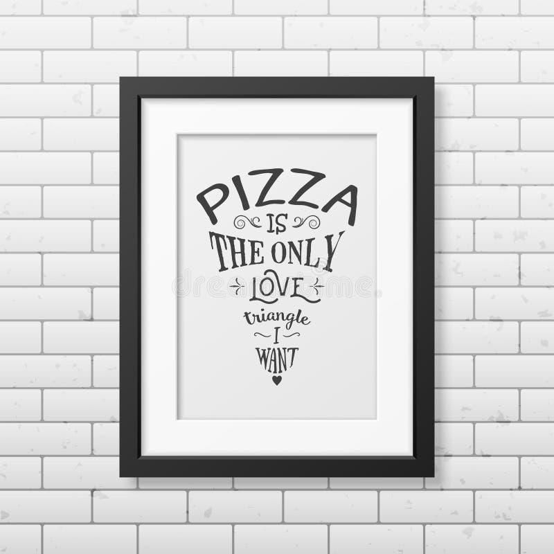 Η πίτσα είναι το μόνο τρίγωνο αγάπης που θέλω - αναφέρετε το τυπογραφικό υπόβαθρο απεικόνιση αποθεμάτων