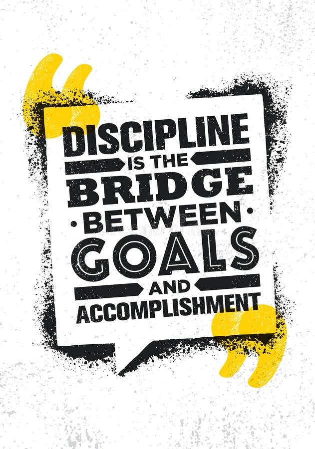 Η πειθαρχία είναι η γέφυρα μεταξύ των στόχων και της ολοκλήρωσης Πρότυπο αφισών αποσπάσματος κινήτρου έμπνευσης δημιουργικό διανυσματική απεικόνιση
