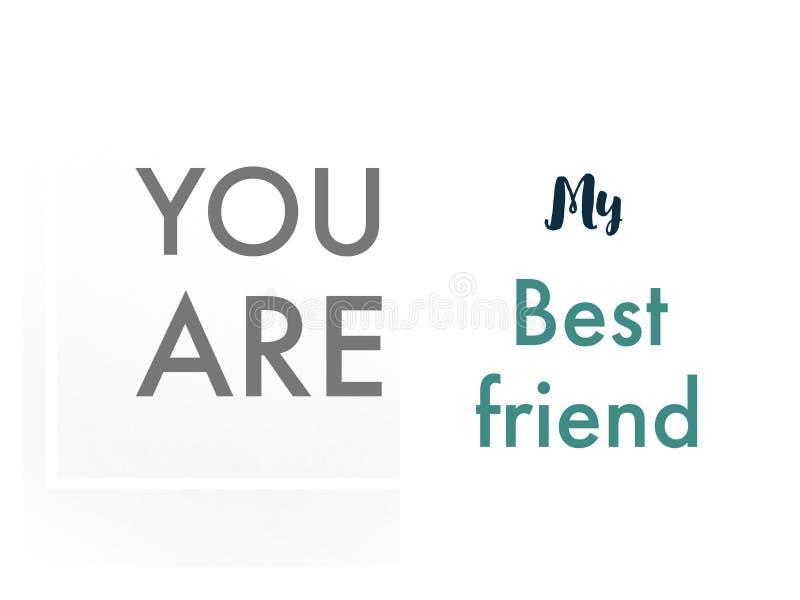 Η πρόταση εσείς είναι ο καλύτερος φίλος μου στο όμορφο μοντέρνο έμβλημα σελίδων σχεδίου για την ταπετσαρία χρήσης διανυσματική απεικόνιση