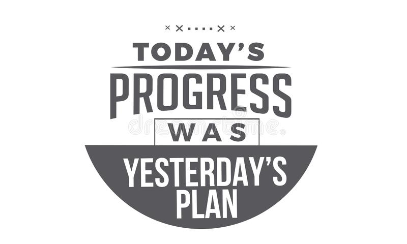 Η σημερινή πρόοδος ήταν χθεσινό σχέδιο απεικόνιση αποθεμάτων