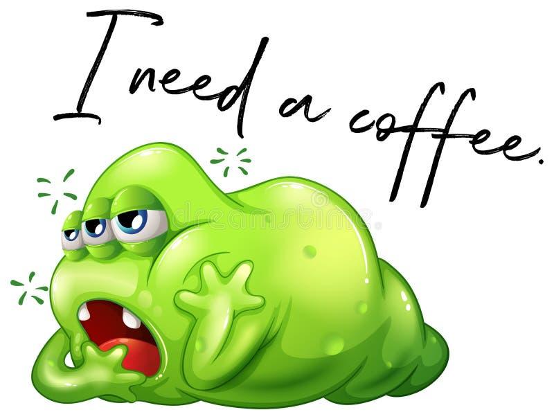 Η φράση Ι χρειάζεται έναν καφέ με το νυσταλέο πράσινο τέρας απεικόνιση αποθεμάτων