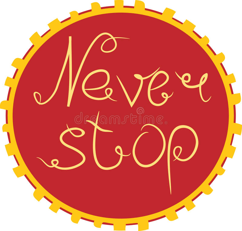 Η Handdrawn εγγραφή μιας φράσης δεν σταματά ποτέ Μοναδικό σχέδιο αφισών ή ενδυμασίας τυπογραφίας Κινητήριο σχέδιο μπλουζών ελεύθερη απεικόνιση δικαιώματος