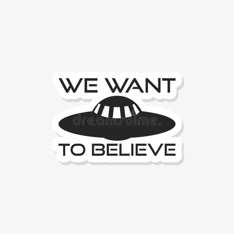 Θέλουμε να πιστεψουμε την αυτοκόλλητη ετικέττα, λογότυπο, εικονίδιο διανυσματική απεικόνιση