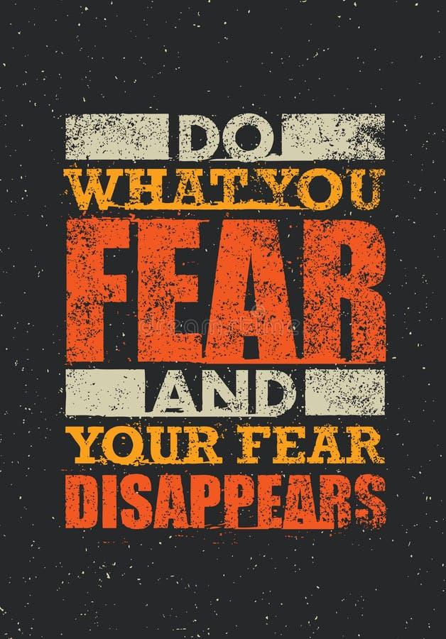 Κάνετε τι φοβάστε και ο φόβος σας εξαφανίζεται Δημιουργικό απόσπασμα κινήτρου τυπογραφίας απεικόνιση αποθεμάτων