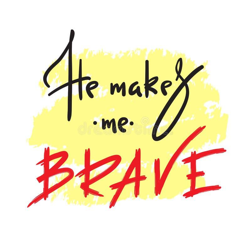 Καθιστά με γενναίο - να εμπνεύσουν και το κινητήριο απόσπασμα ελεύθερη απεικόνιση δικαιώματος