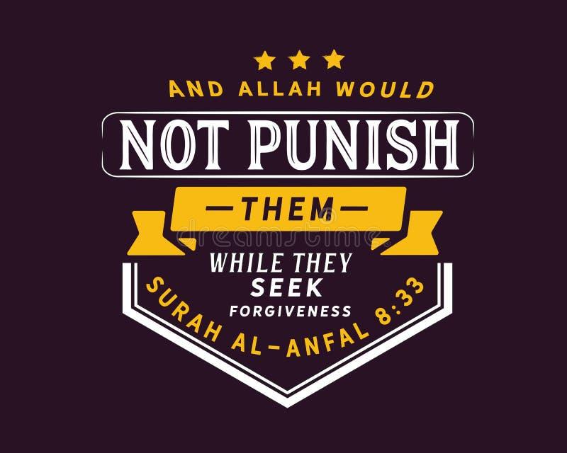 Και ο Αλλάχ δεν θα τους τιμωρούσε ενώ επιδιώκουν τη συγχώρεση   Surah Al-Anfal διανυσματική απεικόνιση