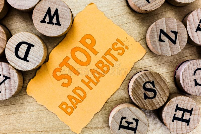 Κακές συνήθειες στάσεων κειμένων γραφής Έννοια που σημαίνει ζητώντας κάποιο για να εγκαταλείψει τις μη καλά ενέργειες και το ύψος στοκ εικόνα