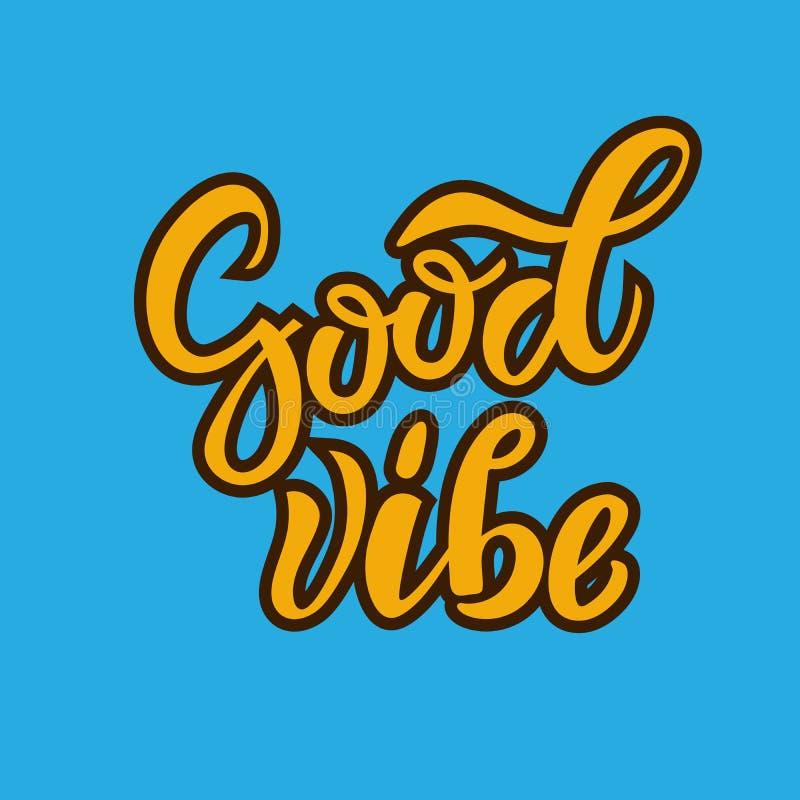 Καλό απόσπασμα εγγραφής Vibe συρμένο χέρι εμπνευσμένο κινητήριο ως τυπωμένη ύλη σχεδίου μπλουζών, λογότυπο, αφίσα, logotype, διακ ελεύθερη απεικόνιση δικαιώματος