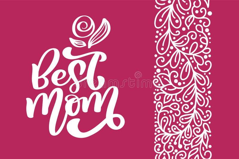 Καλύτερη Mom φράση επιγραφής ευχετήριων καρτών διανυσματική καλλιγραφική Ευτυχές μητέρων ` s απόσπασμα εγγραφής χεριών ημέρας εκλ απεικόνιση αποθεμάτων