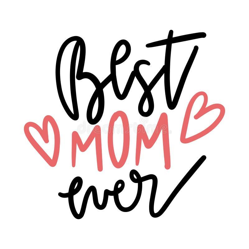 Καλύτερο Mom πάντα Απόσπασμα που λέει καλύτερο Mom για το σχέδιο ευχετήριων καρτών Σχέδιο εγγραφής τυπογραφίας ημέρας της ευτυχού απεικόνιση αποθεμάτων