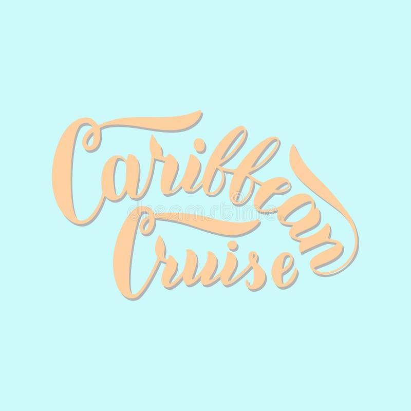 Καραϊβική αφίσα τυπογραφίας κρουαζιέρας Συρμένες χέρι λέξεις εγγραφής Έμβλημα ταξιδιωτικών γραφείων σκαφών της γραμμής κρουαζιέρα διανυσματική απεικόνιση