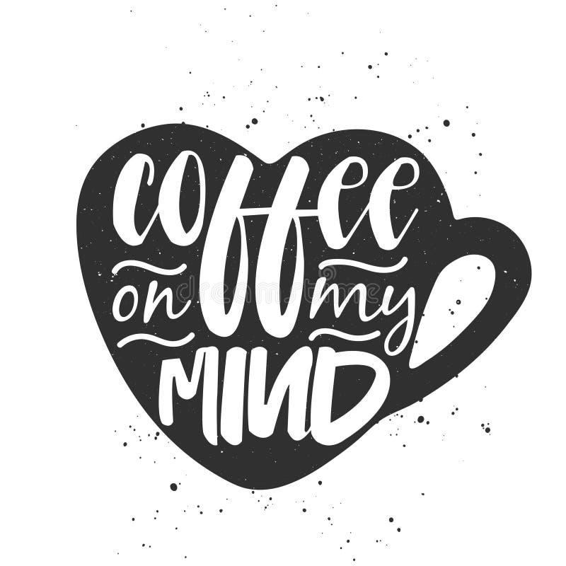 Καφές στο μυαλό μου, σύγχρονη καλλιγραφία βουρτσών μελανιού απεικόνιση αποθεμάτων