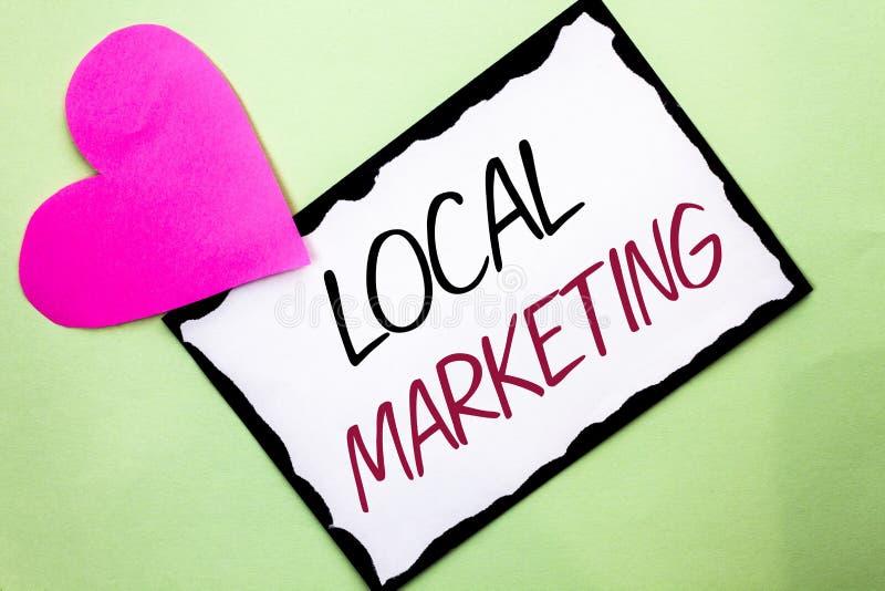 Κείμενο γραφής που γράφει το τοπικό μάρκετινγκ Έννοια που σημαίνει τις περιφερειακές εμπορικές τοπικά ανακοινώσεις διαφήμισης που στοκ φωτογραφίες με δικαίωμα ελεύθερης χρήσης