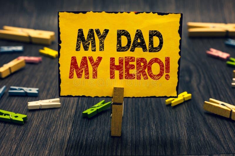 Κείμενο γραψίματος λέξης ο μπαμπάς μου ο ήρωας μου Επιχειρησιακή έννοια για το θαυμασμό για τη φιλοφρόνηση συγκινήσεων συναισθημά στοκ εικόνες