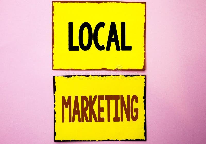 Κείμενο γραψίματος λέξης τοπικό μάρκετινγκ Επιχειρησιακή έννοια για τις περιφερειακές εμπορικές τοπικά ανακοινώσεις διαφήμισης πο στοκ εικόνες